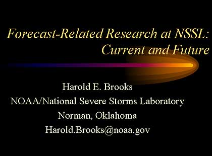 History of Forecast-Related Research at NSSL, Current and Future