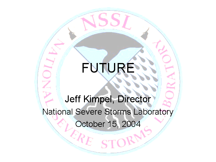 The future of NSSL