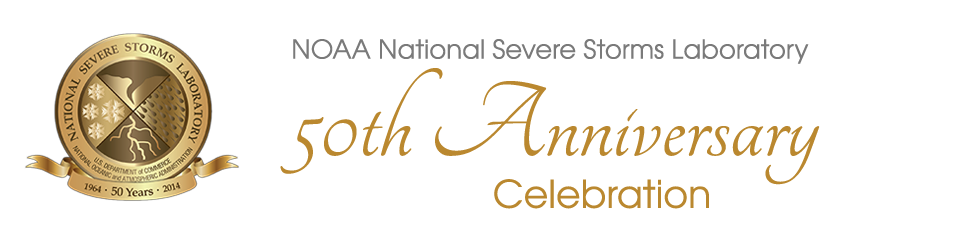 NOAA National Severe Storms Laboratory 50th Anniversary Celebration